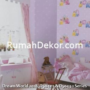 Dream World 2018, D5042-1 & D5043-1 Series