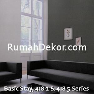 Basic Stay, 418-2 & 418-5 Series