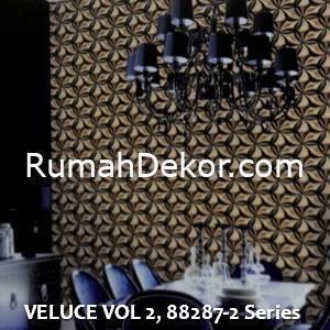 VELUCE VOL 2, 88287-2 Series