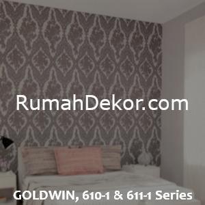 GOLDWIN, 610-1 & 611-1 Series