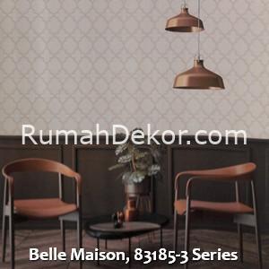 Belle Maison, 83185-3 Series